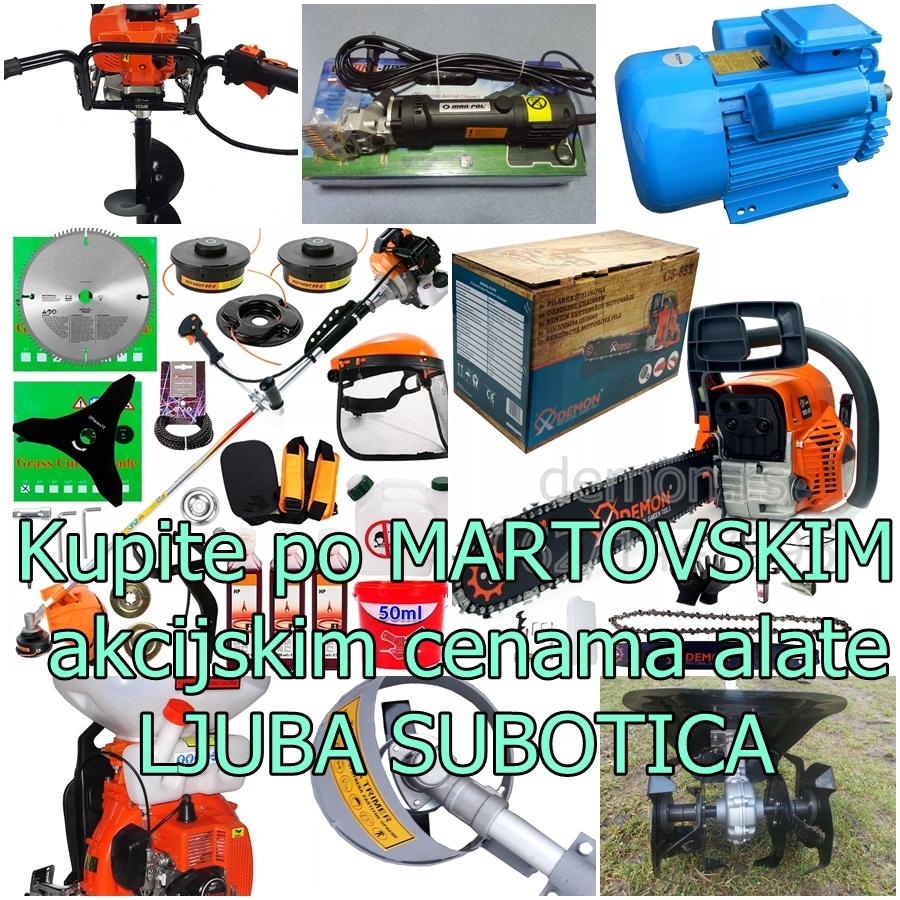 Nabavite kvalitetne alate po martovskim akcijskim cenama. LJUBA SUBOTICA 062/144-7895